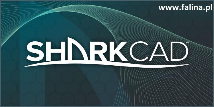 Programy CAD - profesjonalny CAD do modelowania 3D - SharkCAD z polską wersją językową od firmy Falina
